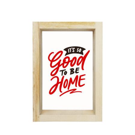 Evde Olmak Çok Güzel Motto Çerçeve