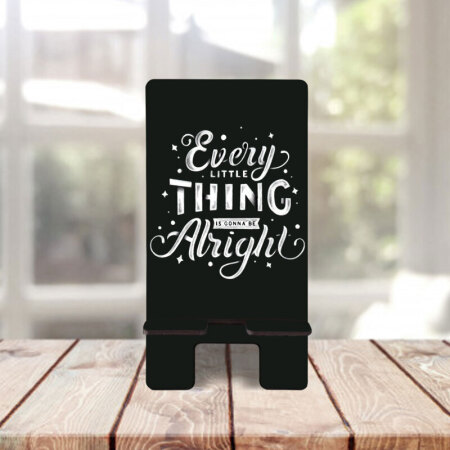 Every little thing is gonna be alright telefon standı