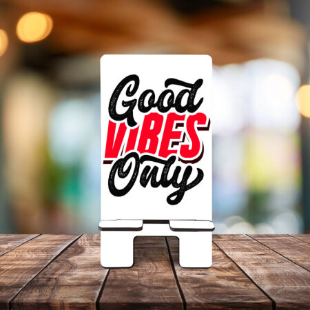 Good Vibes Only Telefon Standı