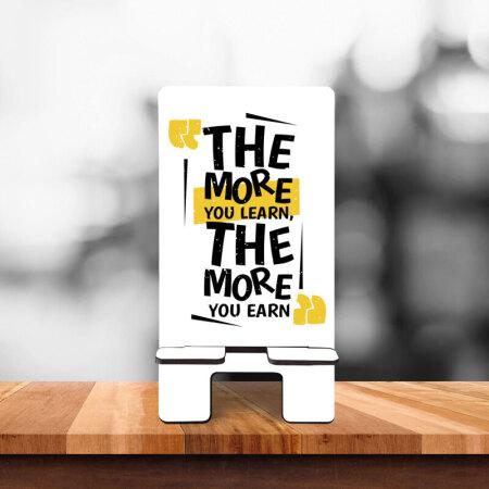 The more you learn, the more you earn yazılı telefon standı