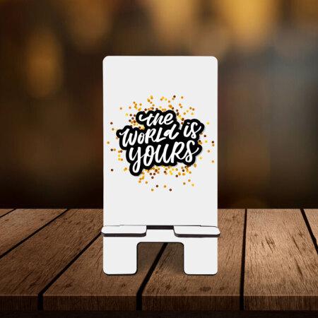 The world is yours Telefon Standı