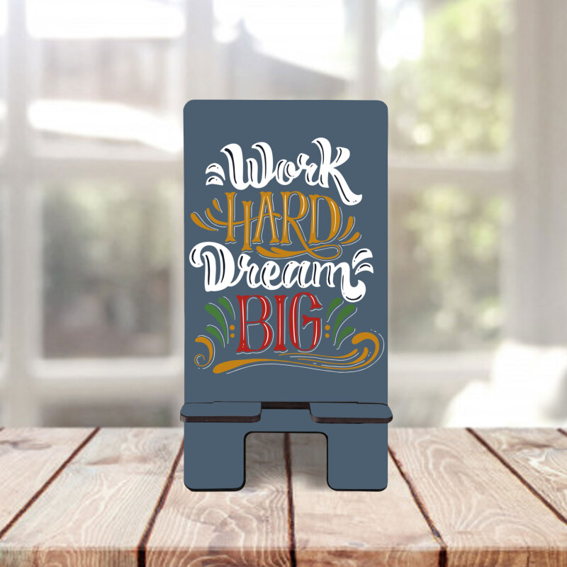 Work Hard Dream Big Telefon Standı